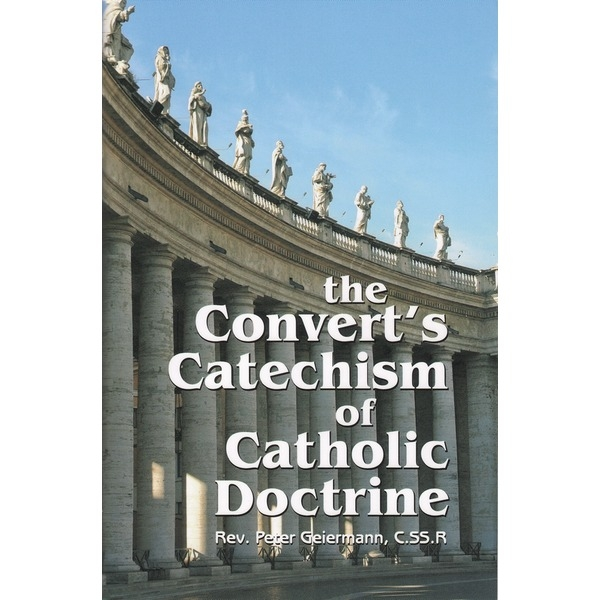 The Convert's Catechism of Catholic Doctrine