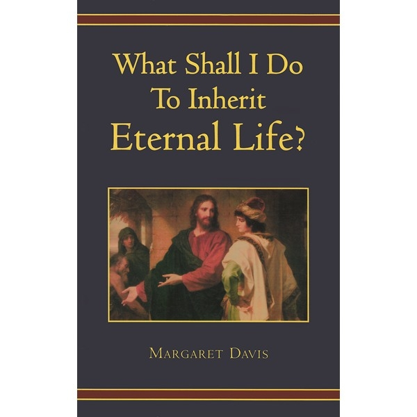 what shall i do to inherit eternal life