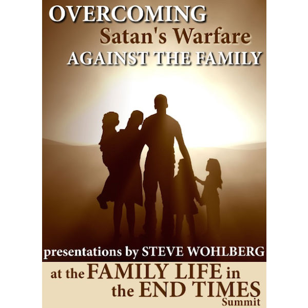 Overcoming Satan's Warfare Against the Family