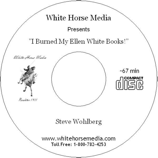 """""""I Burned My Ellen White Books!"""" - Audio CD"""
