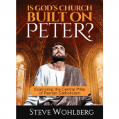 Is God's Church Built on Peter?