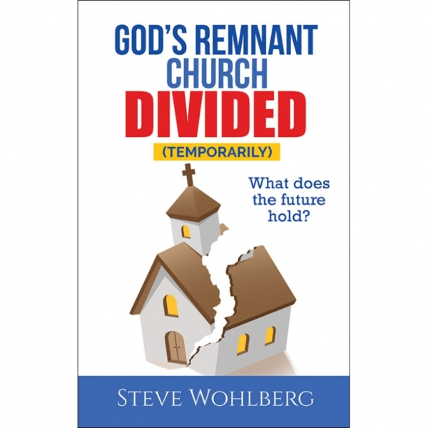God's Remnant Church Divided (Temporarily): What Does the Future Hold?