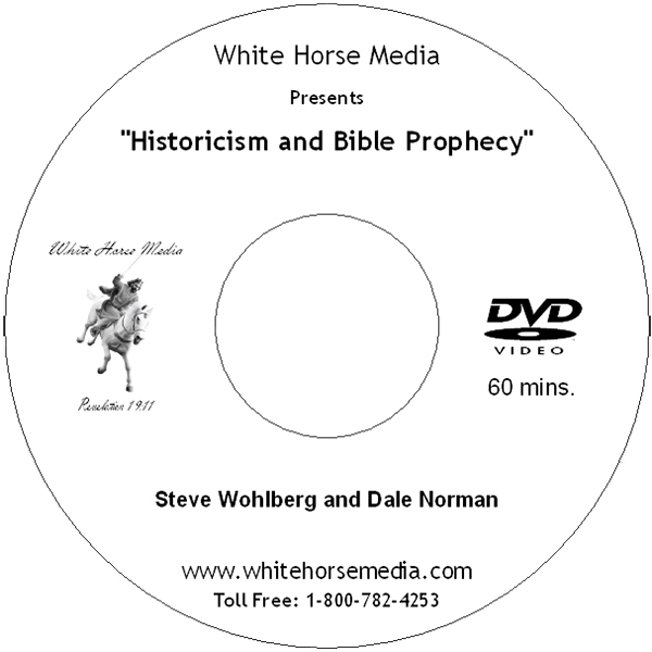 Historicism and Bible Prophecy - DVD